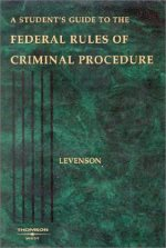 A Student's Guide to the Federal Rules of Criminal Procedure (Statutory Supplement)