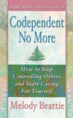 Codependent No More: How to Stop Controlling Others and Start Caring for Yoursel